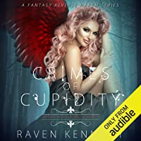 Crimes of Cupidity: A Fantasy Reverse Harem Story: Heart Hassle, Book 3
