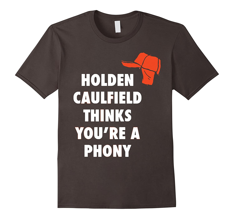 holden caulfield thinks youre a phony tshirtrt � rateeshirt