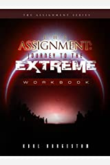 The Assignment: Journey to the Extreme WB: VOL 3, Workbook (The Assignment Series, the workbook) Kindle Edition