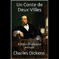 Un Conte de Deux Villes - Édition Française - Annoté (French Edition)