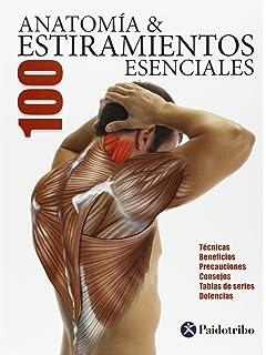 Anatomía 100 estiramientos esenciales