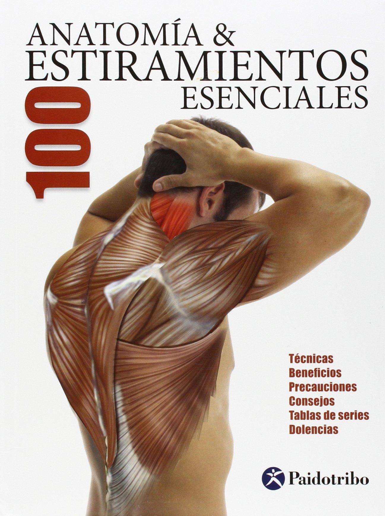 Anatomía & Los 100 Estiramientos Esenciales Deportes: Amazon.es ...