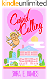 Cupid Calling: A Romantic Comedy Fantasy (Cupid Tales Book 1)