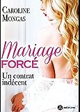 Mariage forcé:  Un contrat indécent (French Edition)