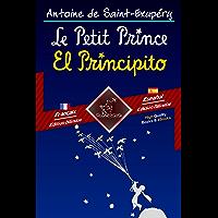 Le Petit Prince - El Principito: Bilingue avec le texte parallèle - Textos bilingües en paralelo: Français-Espagnol…
