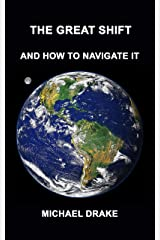 The Great Shift: And How To Navigate It Kindle Edition