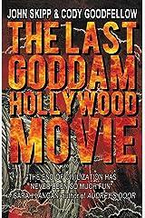The Last Goddam Hollywood Movie Kindle Edition