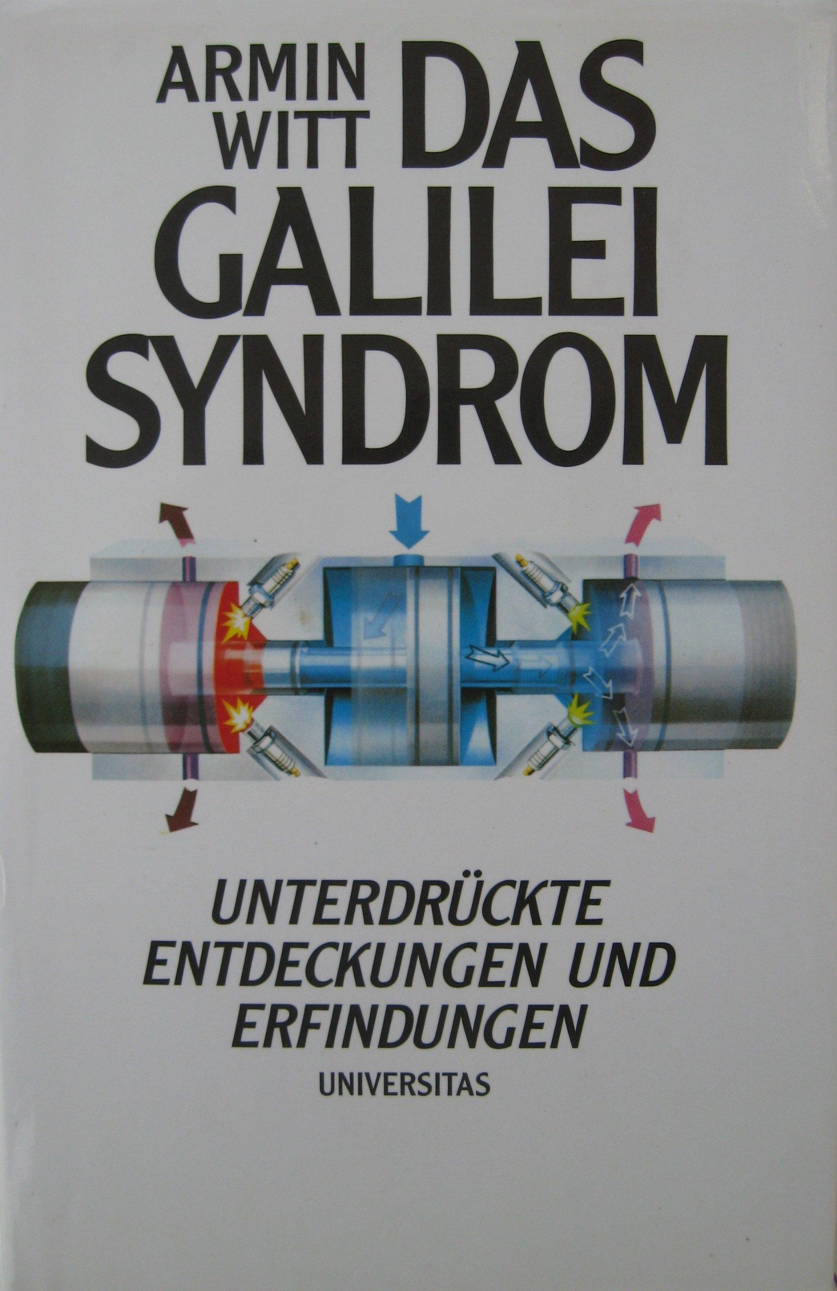 Das Galilei Syndrom. Unterdrückte Entdeckungen und Erfindungen