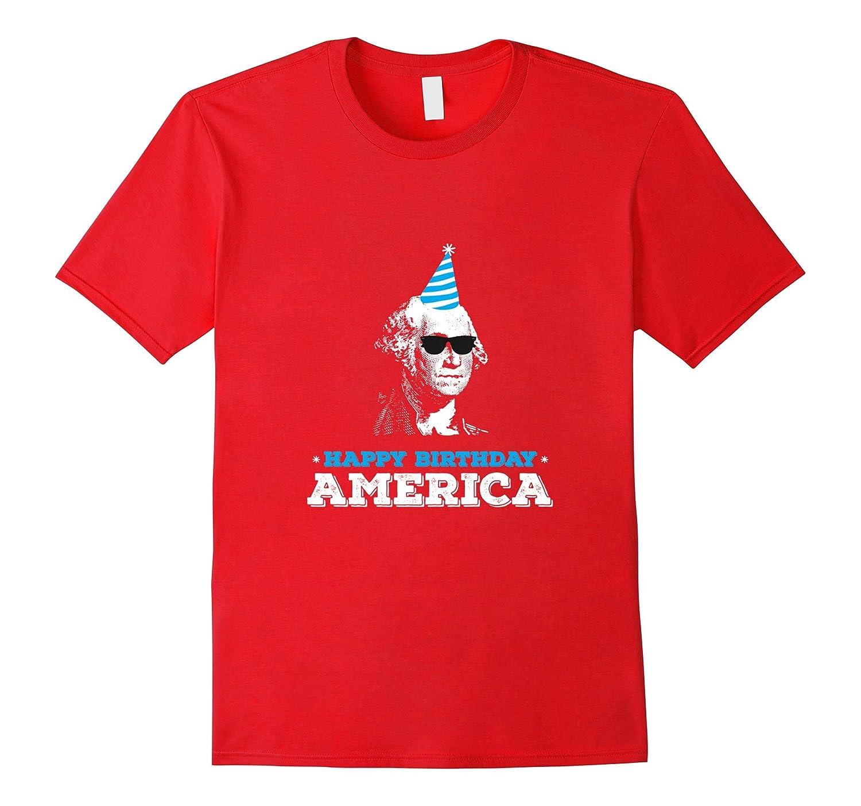 Fourth of July Happy Birthday America Washington T-Shirt-PL