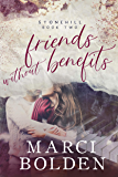 Friends Without Benefits (Stonehill Series Book 2)