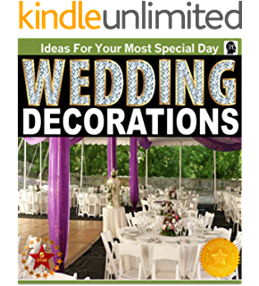 Wedding decoration ideas wedding planning on a budget cheap wedding decorations an illustrated picture guide book wedding decoration inspirations and ideas for your junglespirit Gallery