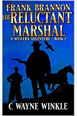Frank Bannon: The Reluctant Marshal: A Western Adventure Sequel (A Frank Bannon Western Book 2) Kindle Edition