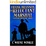 Frank Bannon: The Reluctant Marshal: A Western Adventure Sequel (A Frank Bannon Western Book 2)
