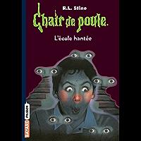Chair de poule , Tome 47 : L'école hantée (French Edition)