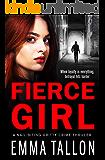 Fierce Girl: A nail-biting gritty crime thriller