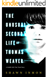 The Unusual Second Life of Thomas Weaver: A Middle Falls Time Travel Novel