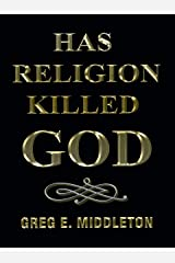 Has Religion Killed God Kindle Edition