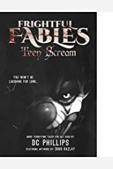 Frightful Fables: Teen Scream Kindle Edition