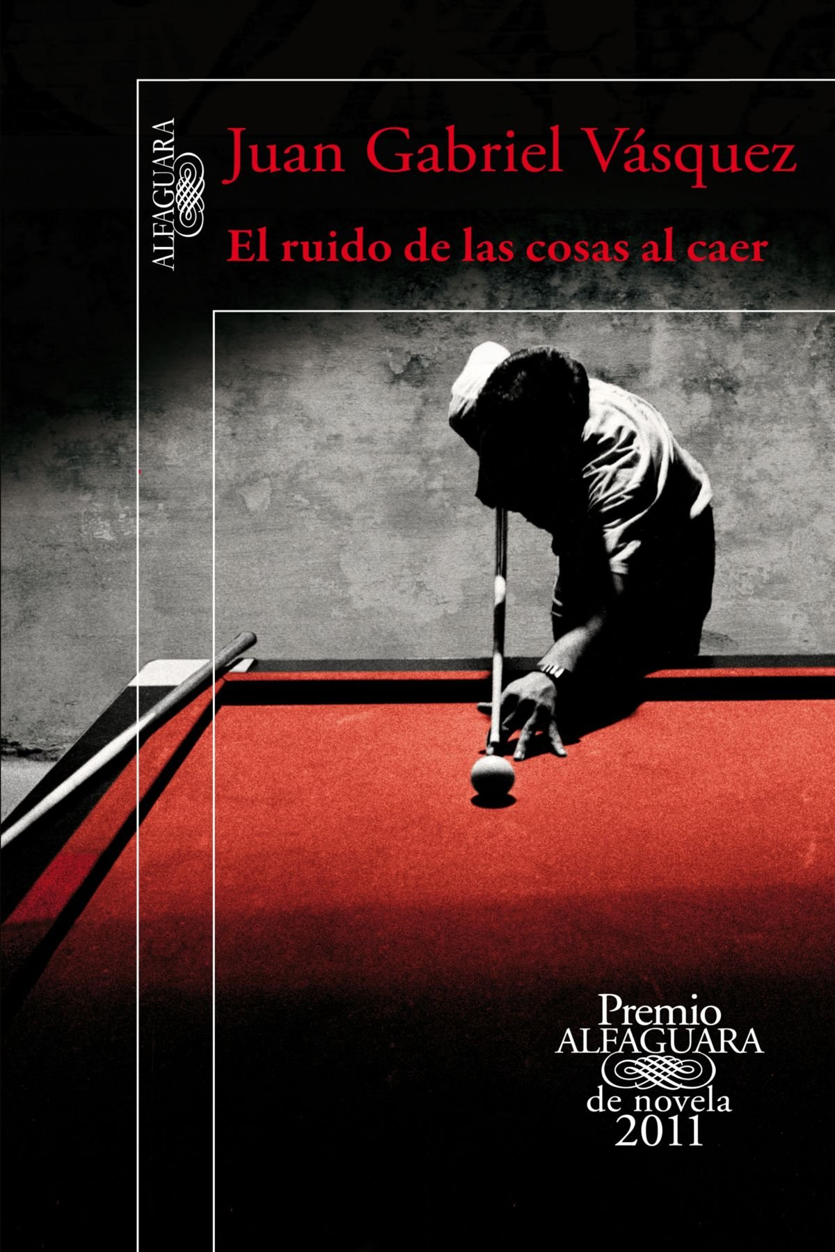 Download El ruido de las cosas al caer (Premio Alfaguara 2011) / The sound of things falling (Spanish Edition) ebook