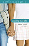 Stealing Bradford (Carter House Girls)