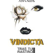 VINDICTA: TRAS TU RASTRO II (SAGA BIANCHESSI nº 3) (Spanish Edition) Jun 23, 2018
