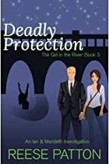 Deadly Protection: An Ian & Merideth Investigation (The Girl in the River Book 3) Kindle Edition