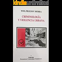 Criminología y violencia urbana (Estudios criminológicos  nº 1)