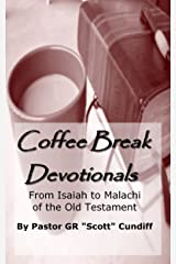 Coffee Break Devotionals (From Isaiah to Malachi of the Old Testament) Kindle Edition