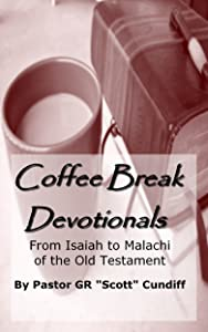 Coffee Break Devotionals (From Isaiah to Malachi of the Old Testament)