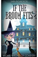 If the Broom Fits (Wicked Witches of Coventry Book 1) Kindle Edition