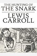The Hunting of the Snark: Lewis Carroll (Poetry, Classics, World Literature) [Annotated] Kindle Edition