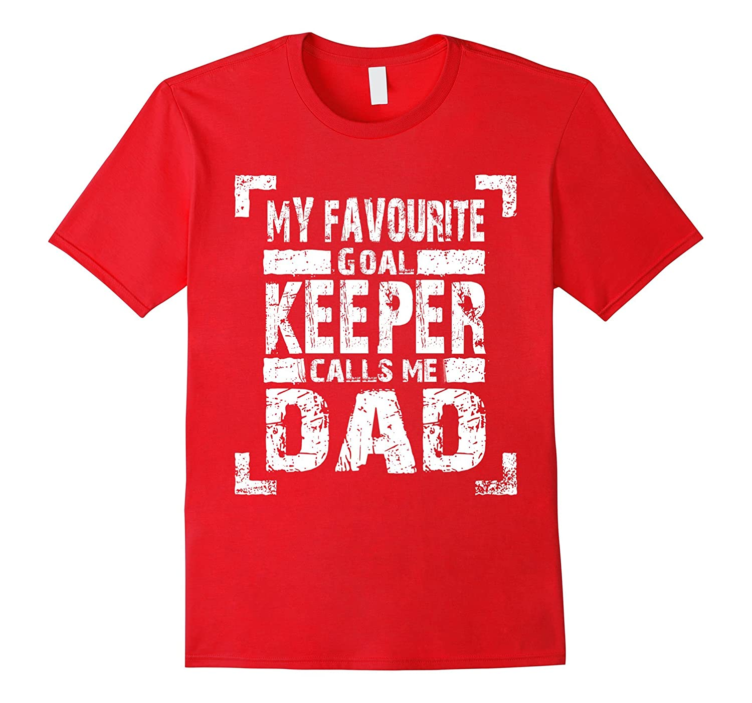 T-Shirt For Soccer Dads and Goalkeepers!-FL
