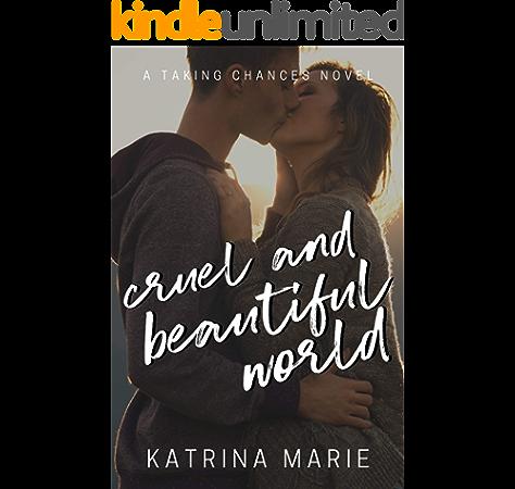 Cruel And Beautiful World Taking Chances Book 2 Ebook Marie Katrina Amazon Ca Kindle Store