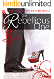 The Rebellious One (A Billionaire Bride Pact Romance Book 4)