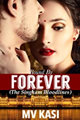 Bound by Forever: A Passionate Royal Romance (The Singham Bloodlines Book 0) Kindle Edition