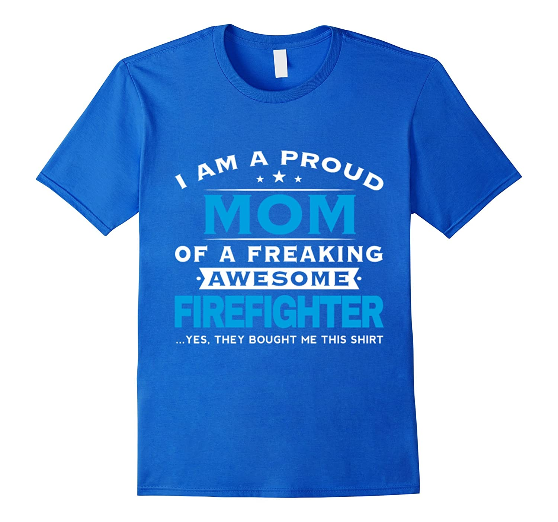 Awesome Firefighter T Shirt, Proud Firefighter Mom T Shirt-Art