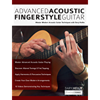 Advanced Acoustic Fingerstyle Guitar: Master Modern Acoustic Guitar Techniques With Daryl Kellie (Play Acoustic Guitar) book cover