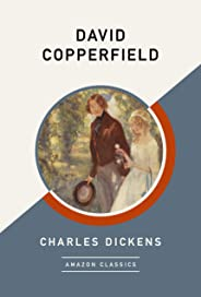 David Copperfield (AmazonClassics Edition)