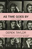 As Time Goes By: Living in the Sixties with John Lennon, Paul McCartney, George Harrison, Ringo Starr, Brian Epstein…