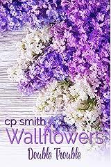 Wallflowers: Double Trouble Kindle Edition