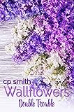 Wallflowers: Double Trouble
