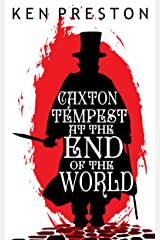 Caxton Tempest at the End of the World: A Dark Victorian Supernatural Tale Kindle Edition
