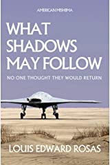 WHAT SHADOWS MAY FOLLOW (The Contact Chronicles of Robot Planet Book 3) Kindle Edition