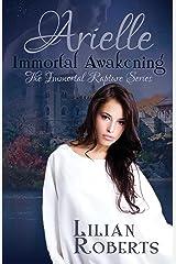 Arielle Immortal Awakening (Immortal Rapture Series Book 1) Kindle Edition