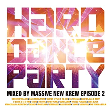 amazon hard dance party mixed by massive new krew episode 2