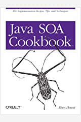 Java SOA Cookbook: SOA Implementation Recipes, Tips, and Techniques Kindle Edition