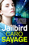 Jailbird: An action-packed page-turner that will have you hooked (English Edition)