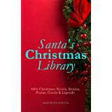 Santa's Christmas Library: 400+ Christmas Novels, Stories, Poems, Carols & Legends (Illustrated Edition): The Gift of the Mag