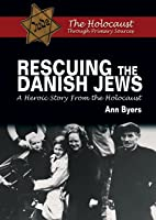 Rescuing The Danish Jews: A Heroic Story From The