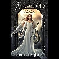 Acca (Angelbound Origins Book 3)